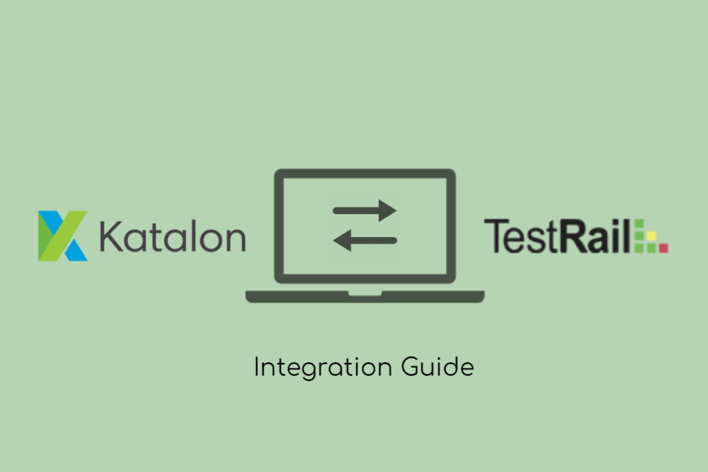 integrate between Katalon Studio and TestRail